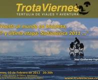"""""""Vuelta al mundo en bicicleta, 5ª etapa: Sudamérica 2011.""""  Por José Guillermo Yepes Estoy enormemente contento, por haber sido capaz de cumplir el objetivo propuesto, dar """"mi vuelta al […]"""