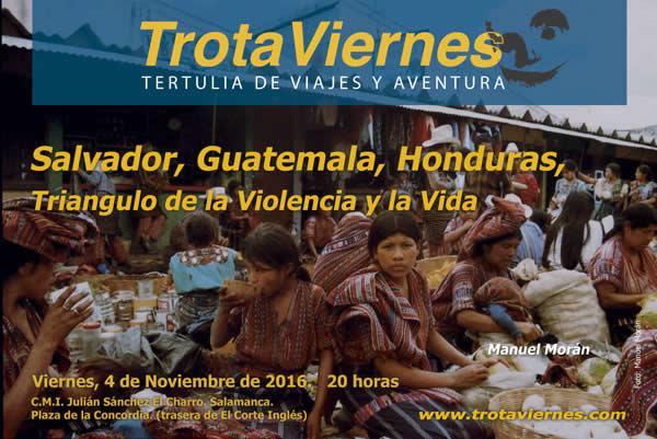 Salvador, Guatemala, Honduras, Triangulo de la Violencia y la Vida